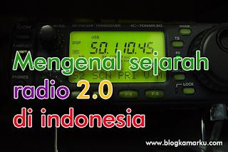 Mengenal sejarah radio 2.0 di indonesia