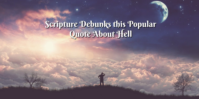 Scripture Debunks This Popular Quote About Hell - Men Don't Send Themselves