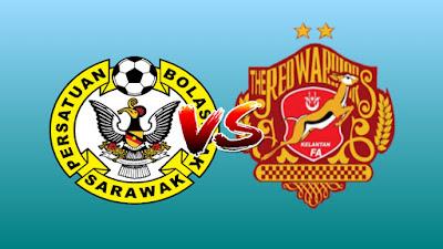 Live Streaming Sarawak vs Kelantan Challenge Cup 20.8.2019