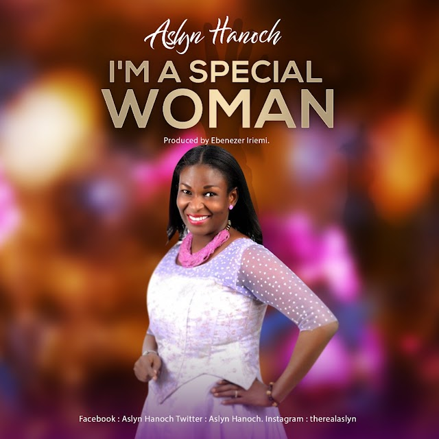 DOWNLOAD MP3: I'm A Special Woman By Aslyn Hanoch