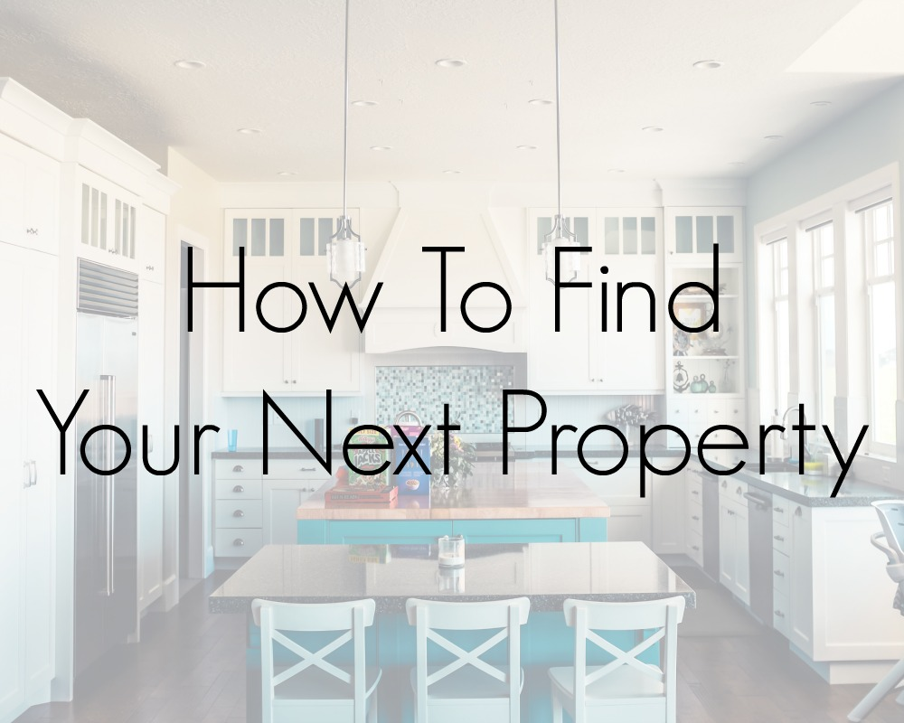 How To Find Your Next Property