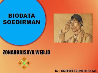 PROFIL : JENDRAL SOEDIRMAN, PANGLIMA BESAR TNI