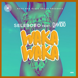 Selebobo Ft. Davido - Waka Waka