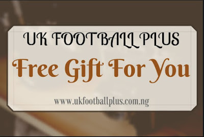 LATE NEWS ::: FREE GIFT TO ALL STAKERS FOR WEEK 18 | www.ukfootballplus.com.ng