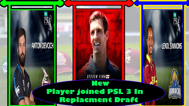 New Players in PSL 3 replacement draft