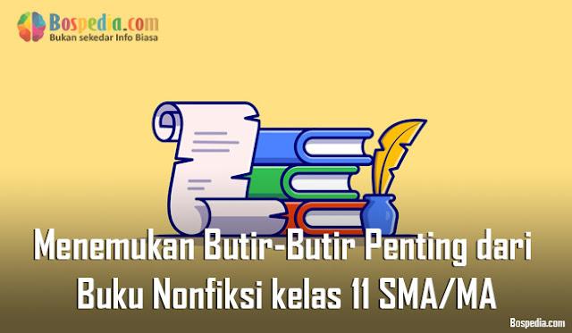 Materi Menemukan Butir-Butir Penting dari Buku Nonfiksi Mapel Bahasa Indonesia kelas 11 SMA/MA