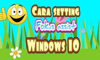Cara setting focus assist pada windows 10 fitur redstone