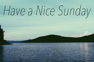 have a nice sunday