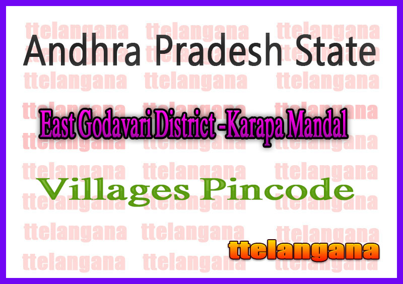 East Godavari District Karapa Mandal and Villages Pin Codes in Andhra Pradesh State