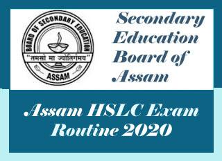 Assam 10th Routine 2020, SEBA 10th Routine 2020, HSLC Routine 2020 SEBA, HSLC Final Exam Routine 2020, HSLC Routine 2020