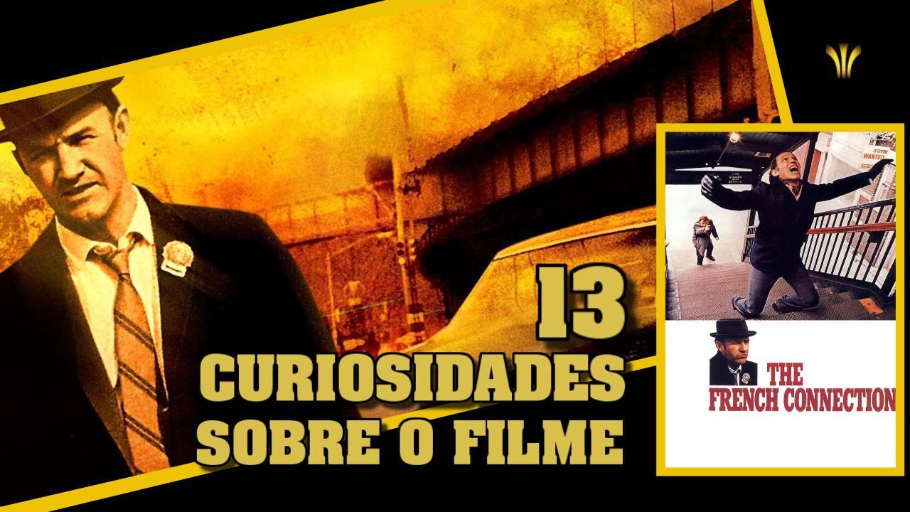 """13 CURIOSIDADES SOBRE O FILME """"OPERAÇÃO FRANÇA (1971)"""""""