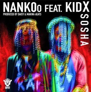 Nankoo – Sosha ft. Kid X