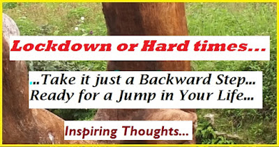 Inspiring Thoughts: Lockdown or Hard times are Just a Backward Step, Ready for a Jump in Your Life