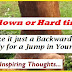 Inspiring Thoughts: Hard times are Just a Backward Step, Ready for a Jump in Your Life