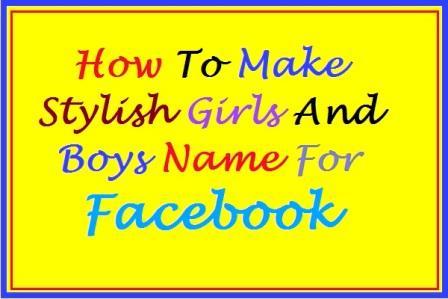 facebook या fb के लिए stylish names कैसे बनाये