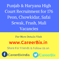 Punjab & Haryana High Court Recruitment for 176 Peon, Chowkidar, Safai Sewak, Frash, Mali Vacancies