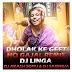 DHOLAK KE GEET HQ GAJAL & CONGO MARFA REMIX BY DJ LINGA & DJ AKASH SONU & DJ SAISHIVA