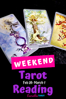 Weekend Tarot Reading Feb 28 Feb 29 and March 1