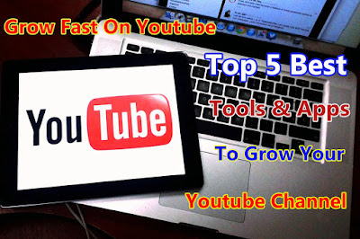 Top 5 Best YouTube Tools and Apps to Grow Your Channel - Best For Beginner