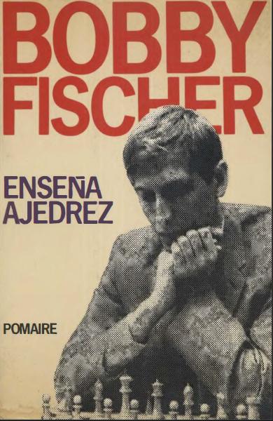 libro bobby fischer enseña ajedrez pdf
