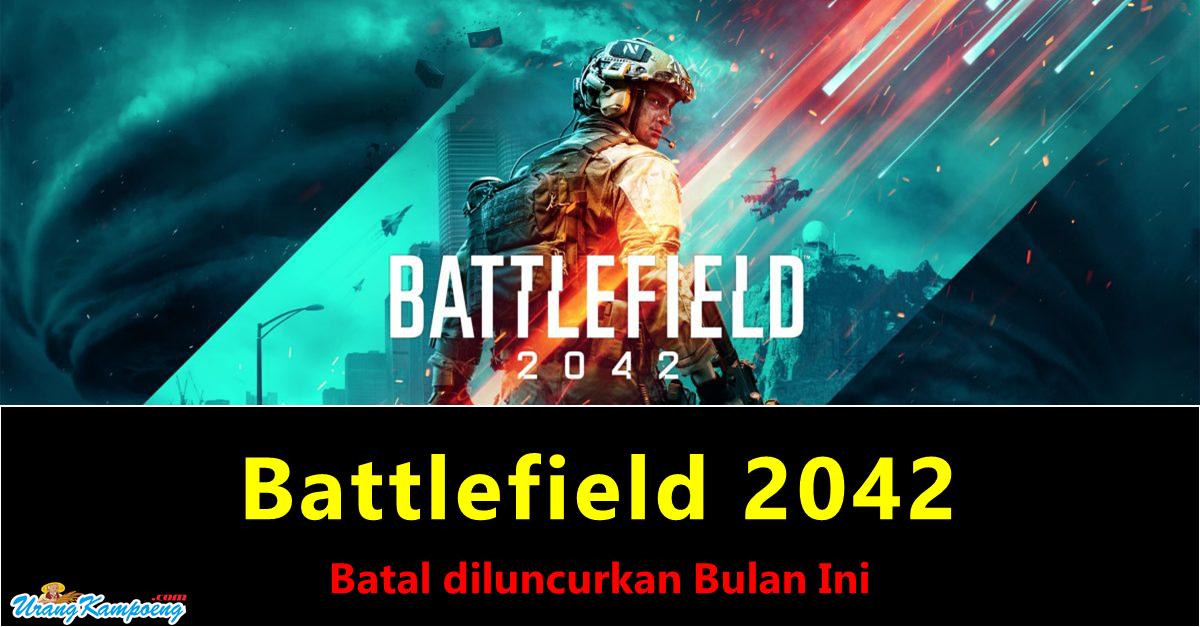 Battlefield 2042 Batal Diluncurkan