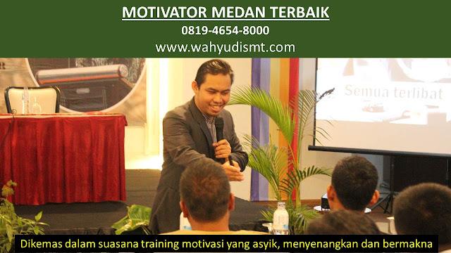 MOTIVATOR DI MEDAN, MOTIVATOR ASAL MEDAN, TRAINING MOTIVATOR MEDAN, MOTIVATOR TERKENAL MEDAN, MOTIVATOR MEDAN,