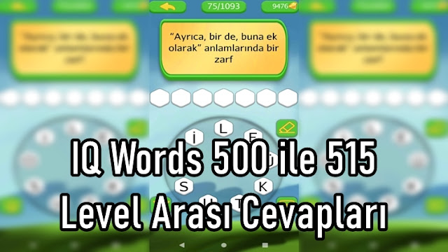 IQ Words 500 ile 515 Level Arasi Cevaplari