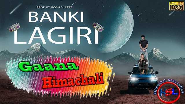 BANKI LAGIRI mp3 Song Download Bharatbrit X Dagger ~ Gaana Himachali