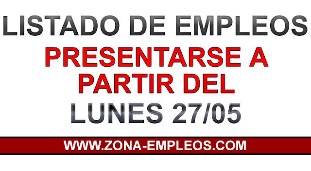 EMPLEOS PARA PRESENTARSE A PARTIR DEL 27/05