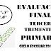Evaluación Final (Tercer Trimestre) 1°,2°, 3°,4°,5°,6° Primaria Ciclo Escolar 2019-2020.