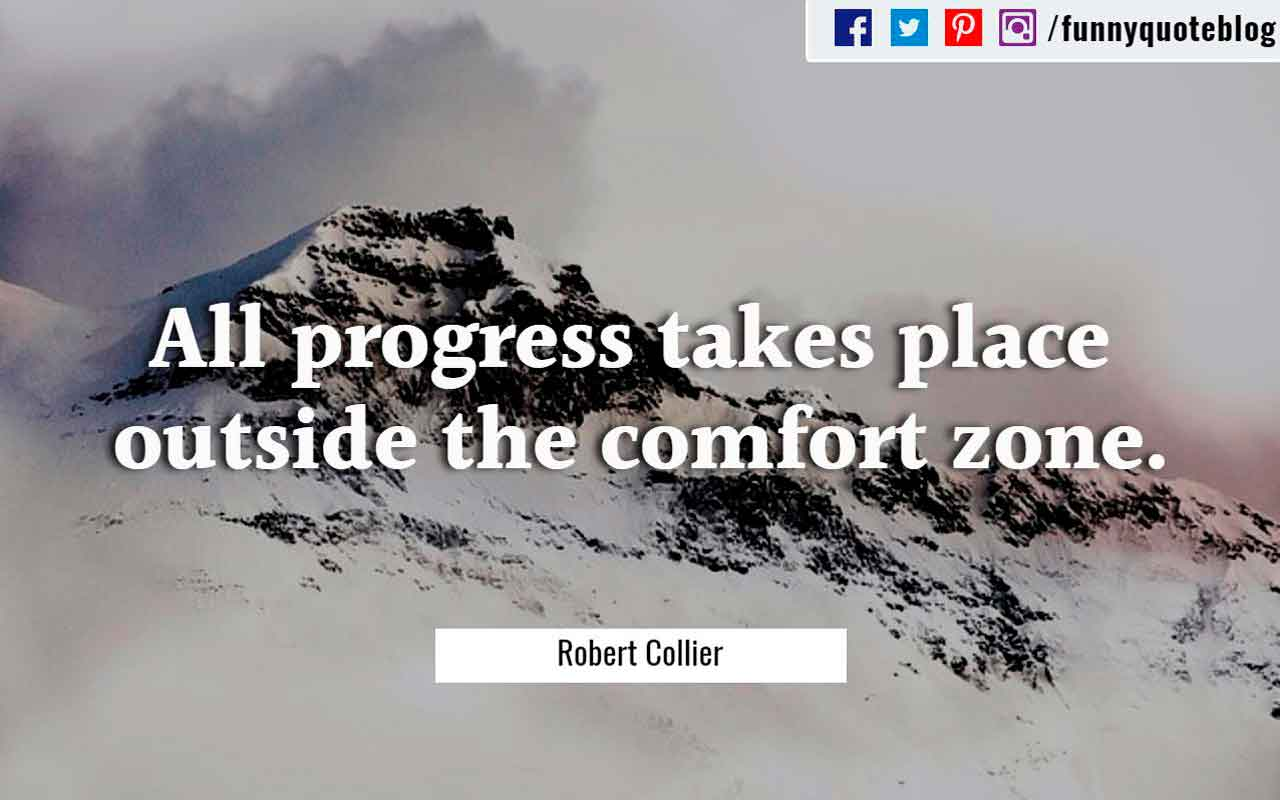 """All progress takes place outside the comfort zone."" – Michael John Bobak Quote"