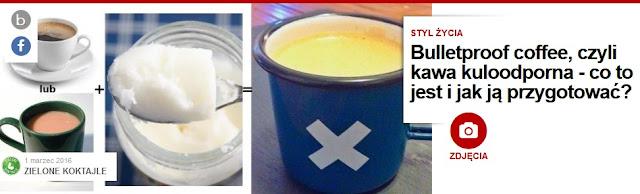 http://pl.blastingnews.com/styl-zycia/2016/03/bulletproof-coffee-czyli-kawa-kuloodporna-co-to-jest-i-jak-ja-przygotowac-00816699.html