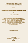 BARROS SILVELO, R.: 'Antigüedades de Galicia' (ed. facsímil, 1875)