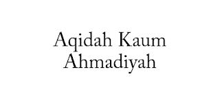 Aqidah Kaum Ahmadiyah
