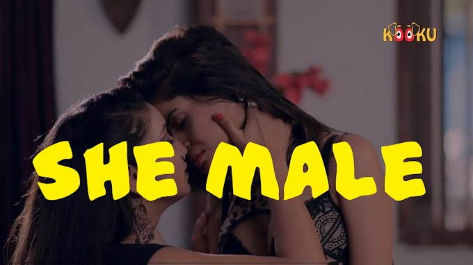 She Male 2020 | Short Flim | Hindi HD | Web Series | Kooku
