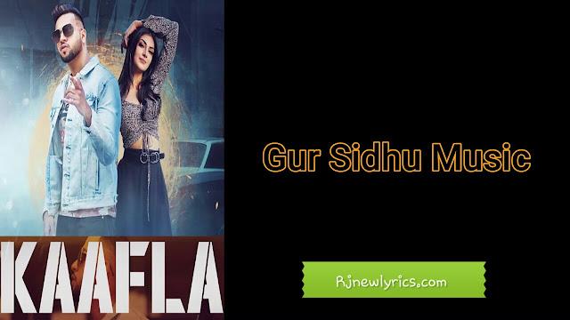 Kaafla Lyrics Gur Sidhu and Gurlez Akhtar latest Punjabi song2020