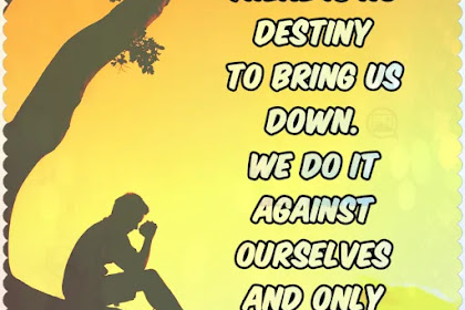 There is no destiny | Destiny Quote In English