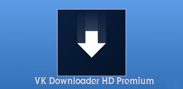 VK Downloader HD Premium APK