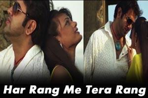 Har Rang Me Tera Rang