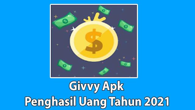 Givvy Apk Penghasil Uang