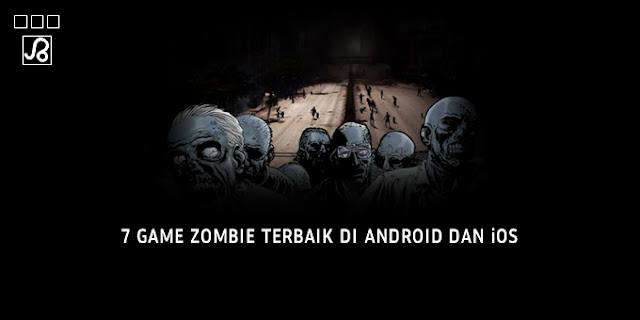 game zombie terbaik di android dan ios