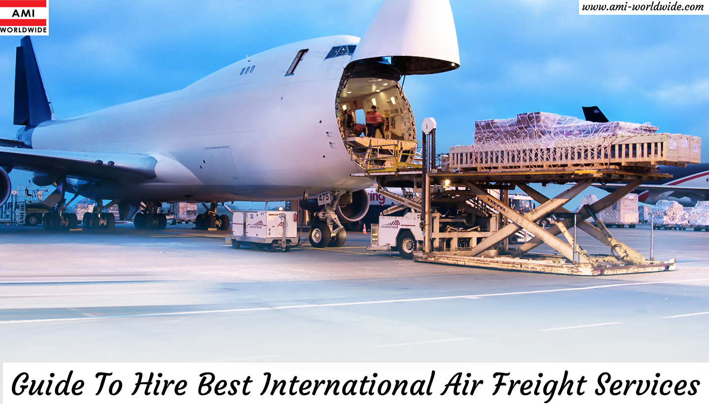 international air freight services : Guide To Hire Best