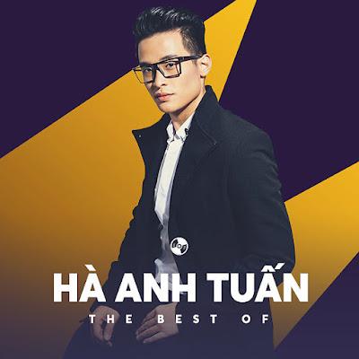 Những bài hát hay nhất của Hà Anh Tuấn