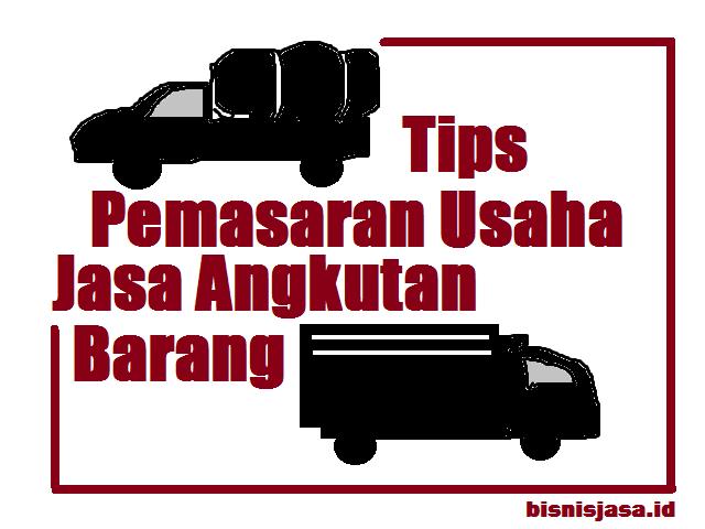 Tips Cari Muatan Jasa Angkutan Barang
