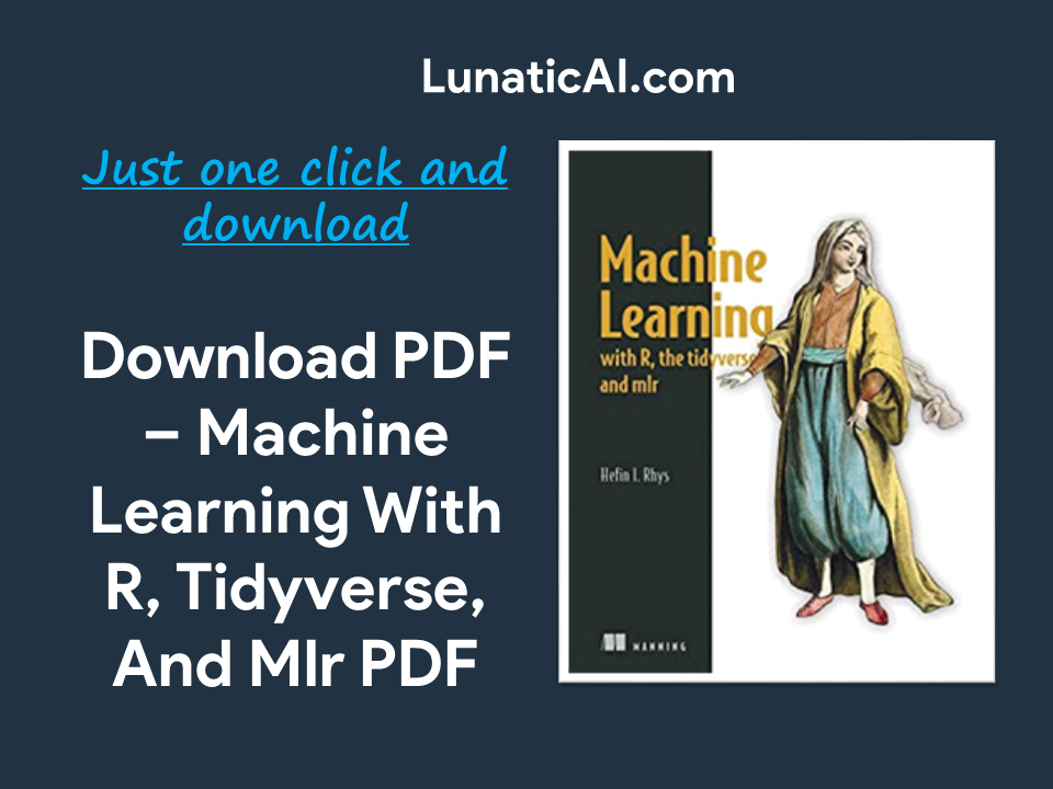Machine Learning with R, Tidyverse, and Mlr Free PDF