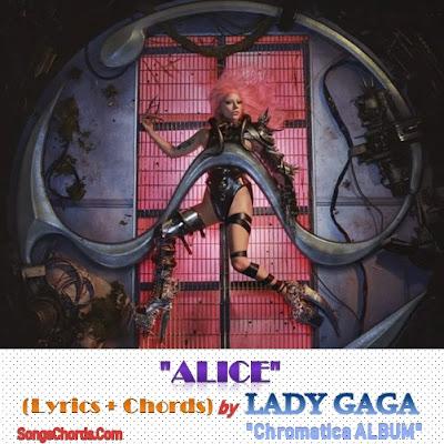 Alice Chords and Lyrics by Lady Gaga