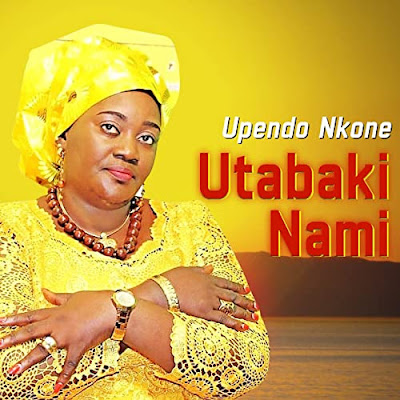 AUDIO | Upendo Nkone _ UTABAKI NA MIMI | DOWNLOAD