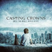 Casting Crowns Glorious Day Worships Lyrics