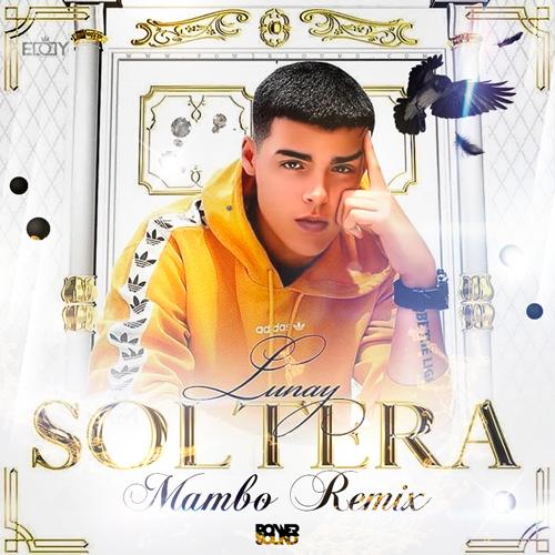https://www.pow3rsound.com/2019/03/lunay-soltera-mambo-remix.html