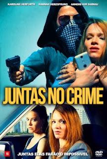 Baixar Juntas no Crime Torrent Dublado - BluRay 720p/1080p